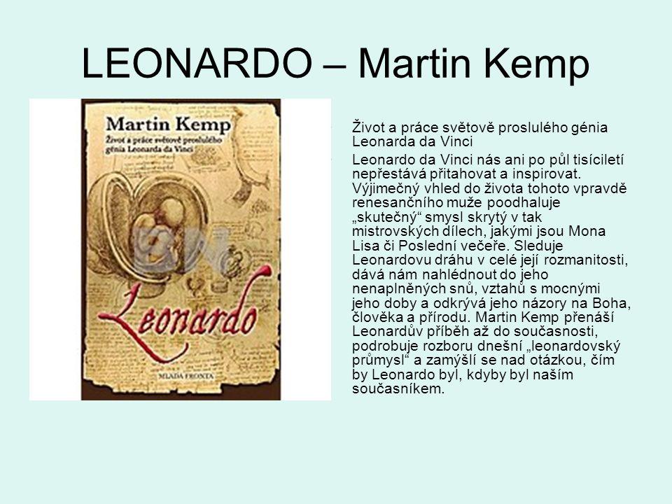 LEONARDO – Martin Kemp Život a práce světově proslulého génia Leonarda da Vinci.