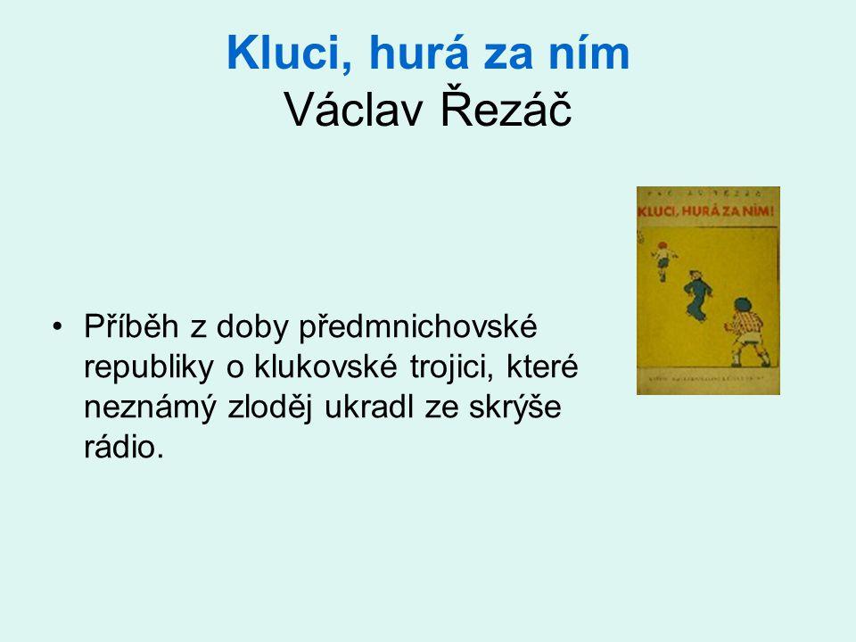 Kluci, hurá za ním Václav Řezáč