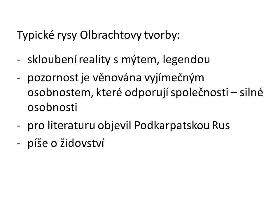 Typické rysy Olbrachtovy tvorby: