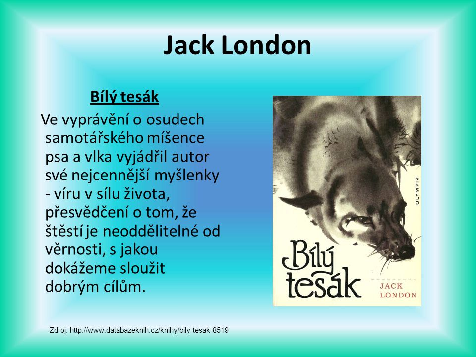Jack London Bílý tesák.