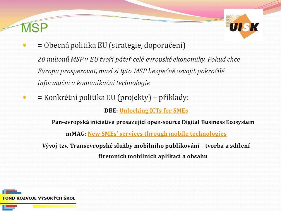 MSP = Obecná politika EU (strategie, doporučení)