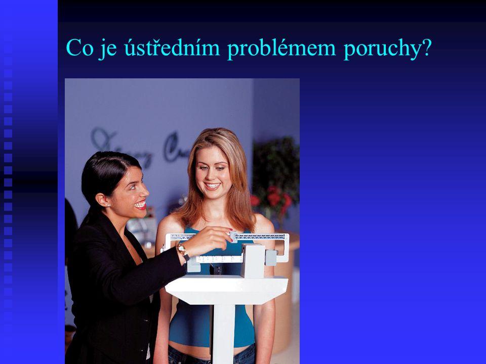Co je ústředním problémem poruchy