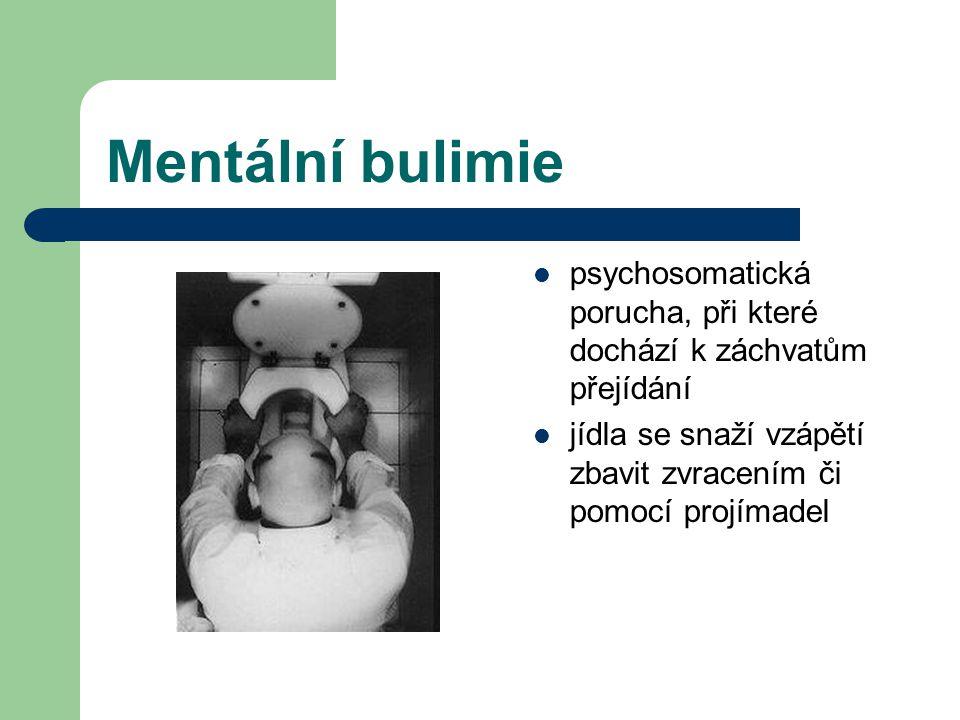Mentální bulimie psychosomatická porucha, při které dochází k záchvatům přejídání.