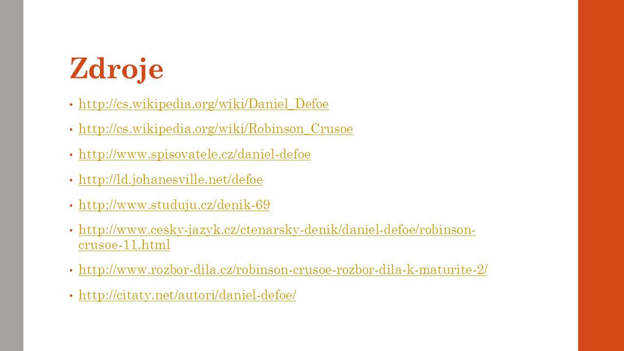 Zdroje http://cs.wikipedia.org/wiki/Daniel_Defoe