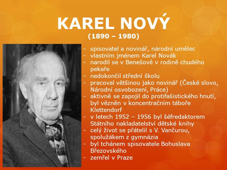 KAREL NOVÝ (1890 – 1980) spisovatel a novinář, národní umělec
