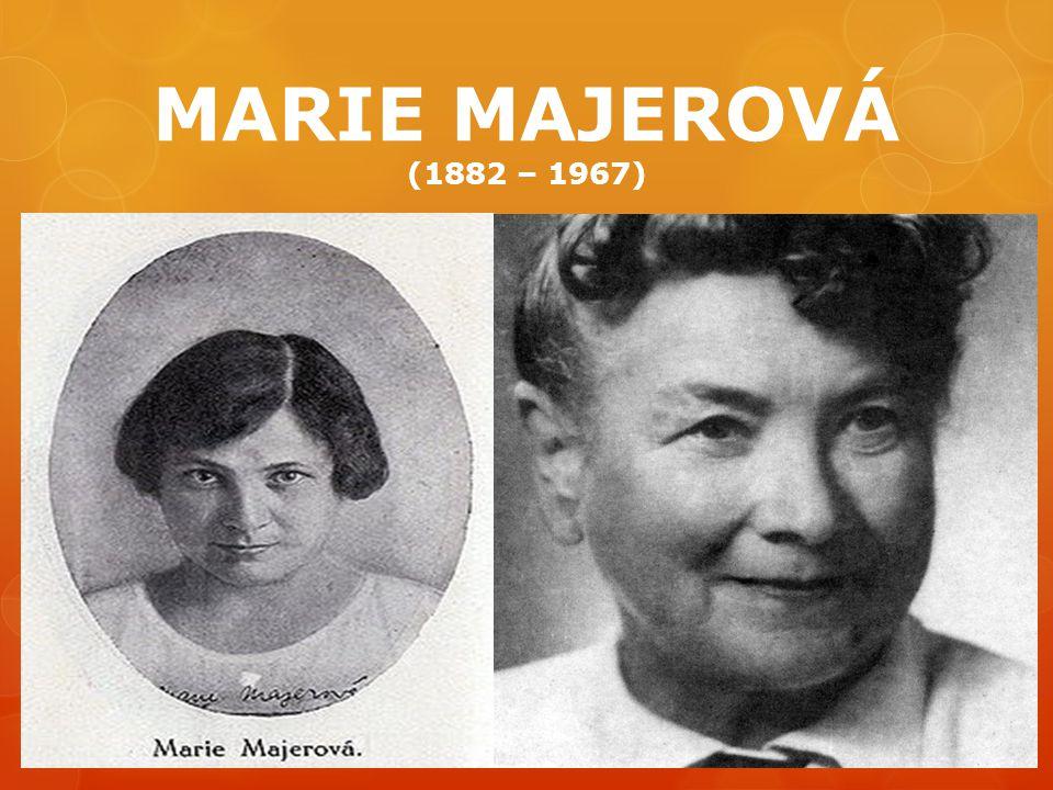 MARIE MAJEROVÁ (1882 – 1967)