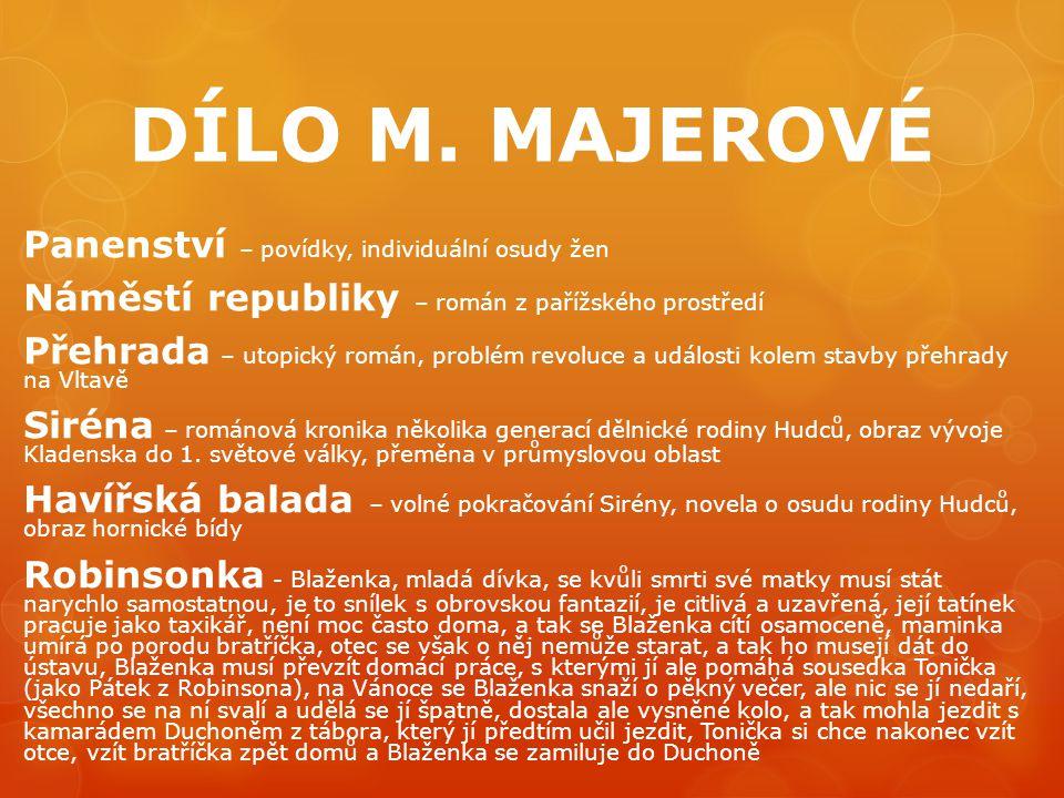 DÍLO M. MAJEROVÉ