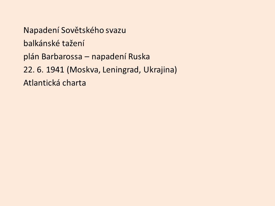 Napadení Sovětského svazu balkánské tažení plán Barbarossa – napadení Ruska 22.