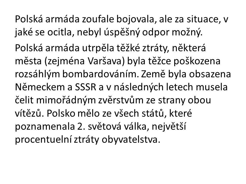 Polská armáda zoufale bojovala, ale za situace, v jaké se ocitla, nebyl úspěšný odpor možný.