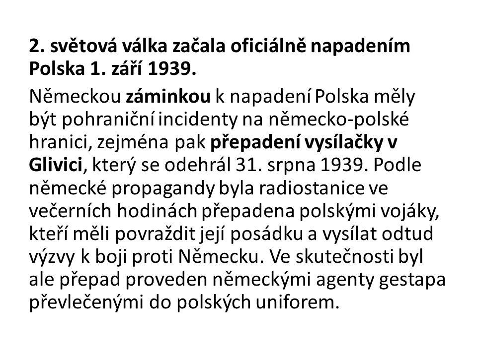 2. světová válka začala oficiálně napadením Polska 1. září 1939