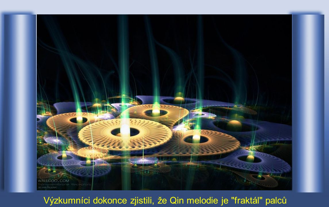 Výzkumníci dokonce zjistili, že Qin melodie je fraktál palců