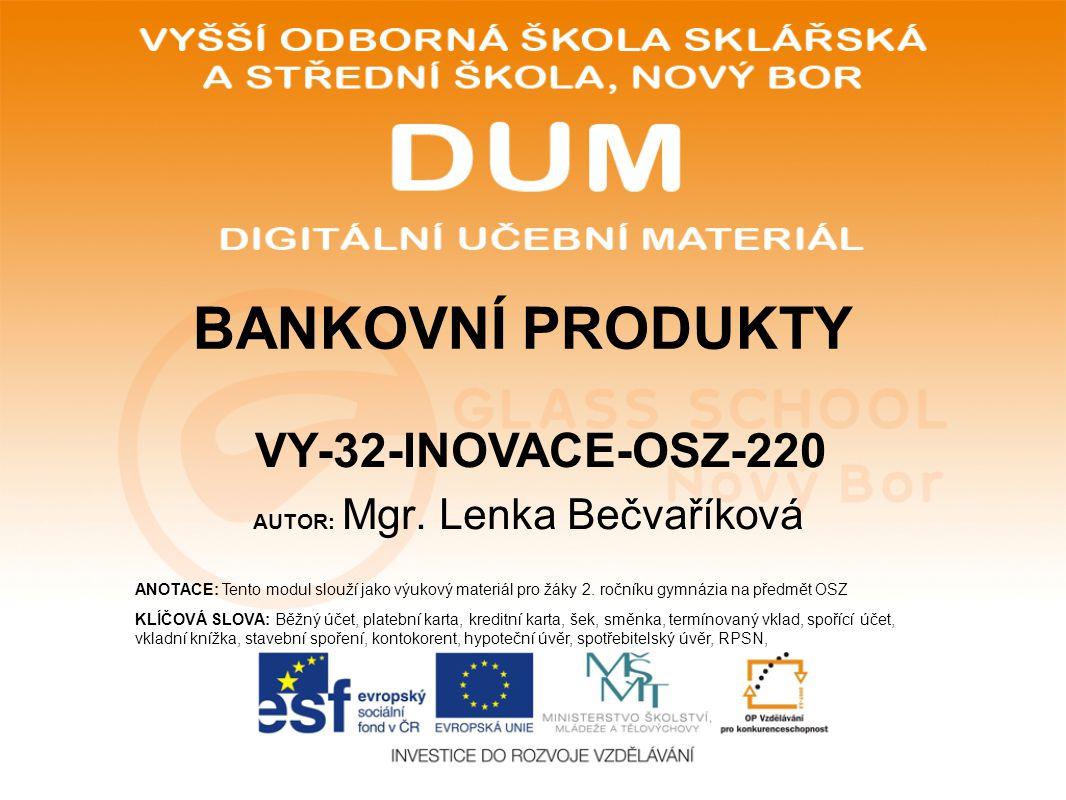 AUTOR: Mgr. Lenka Bečvaříková