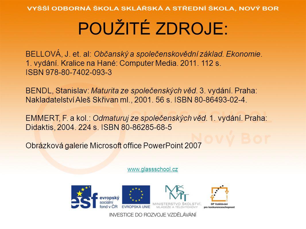 POUŽITÉ ZDROJE: BELLOVÁ, J. et. al: Občanský a společenskovědní základ. Ekonomie. 1. vydání. Kralice na Hané: Computer Media. 2011. 112 s.