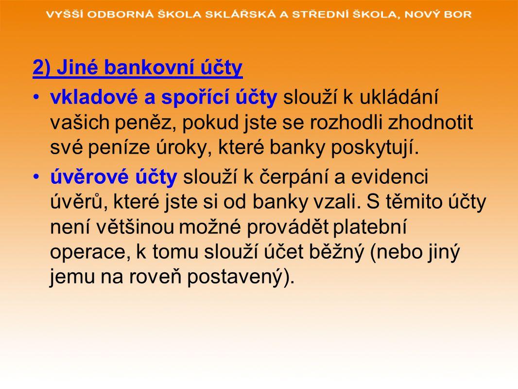 2) Jiné bankovní účty