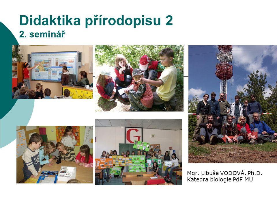 Didaktika přírodopisu 2 2. seminář