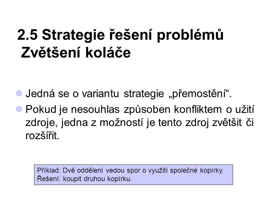 2.5 Strategie řešení problémů Zvětšení koláče