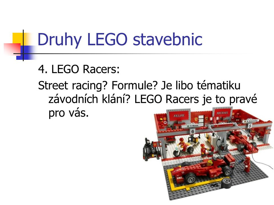 Druhy LEGO stavebnic 4. LEGO Racers: