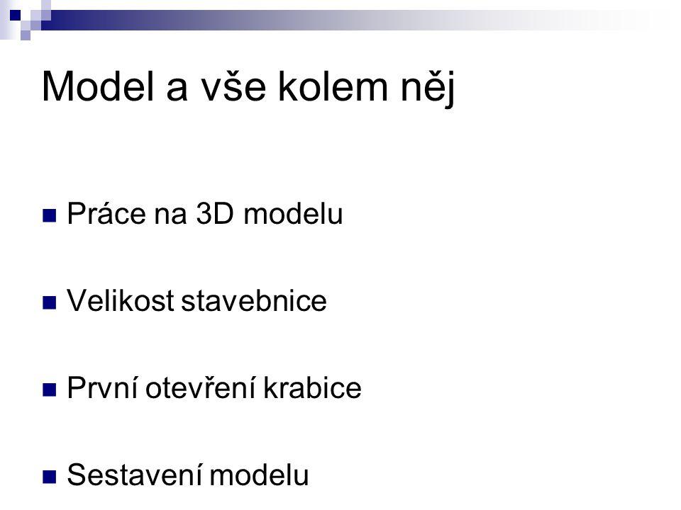 Model a vše kolem něj Práce na 3D modelu Velikost stavebnice