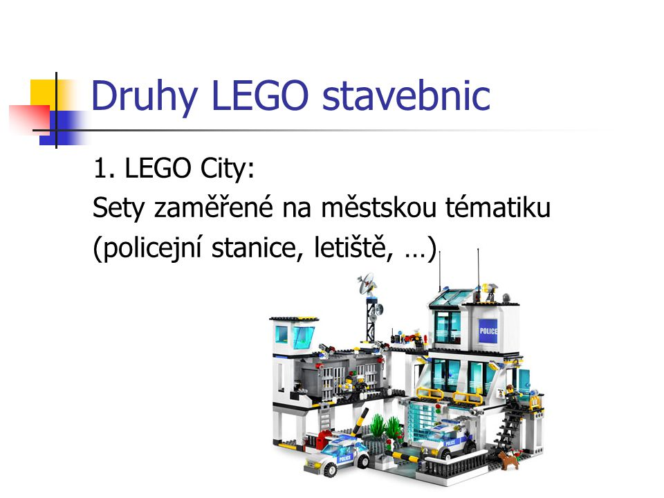 Druhy LEGO stavebnic 1. LEGO City: Sety zaměřené na městskou tématiku