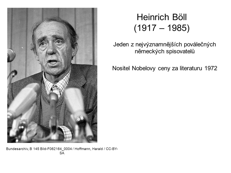 Heinrich Böll (1917 – 1985) Jeden z nejvýznamnějších poválečných německých spisovatelů. Nositel Nobelovy ceny za literaturu 1972.