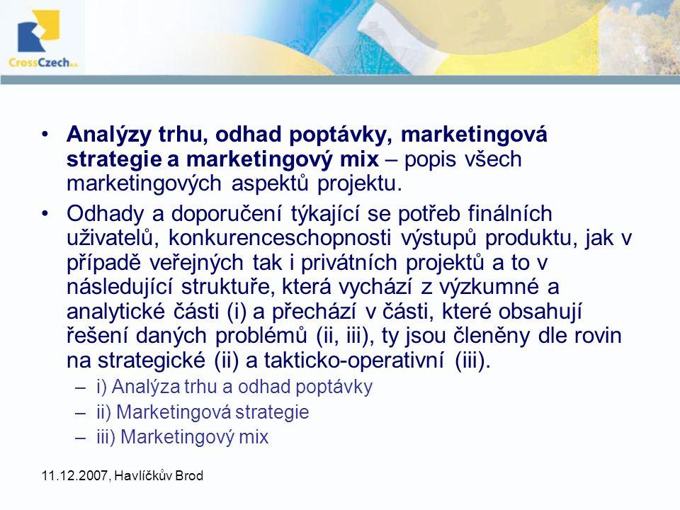 Analýzy trhu, odhad poptávky, marketingová strategie a marketingový mix – popis všech marketingových aspektů projektu.