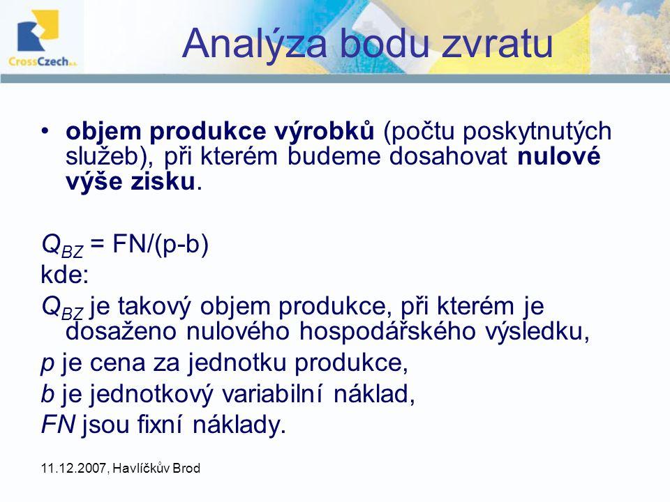 Analýza bodu zvratu objem produkce výrobků (počtu poskytnutých služeb), při kterém budeme dosahovat nulové výše zisku.