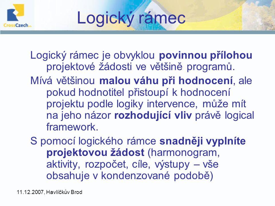 Logický rámec Logický rámec je obvyklou povinnou přílohou projektové žádosti ve většině programů.