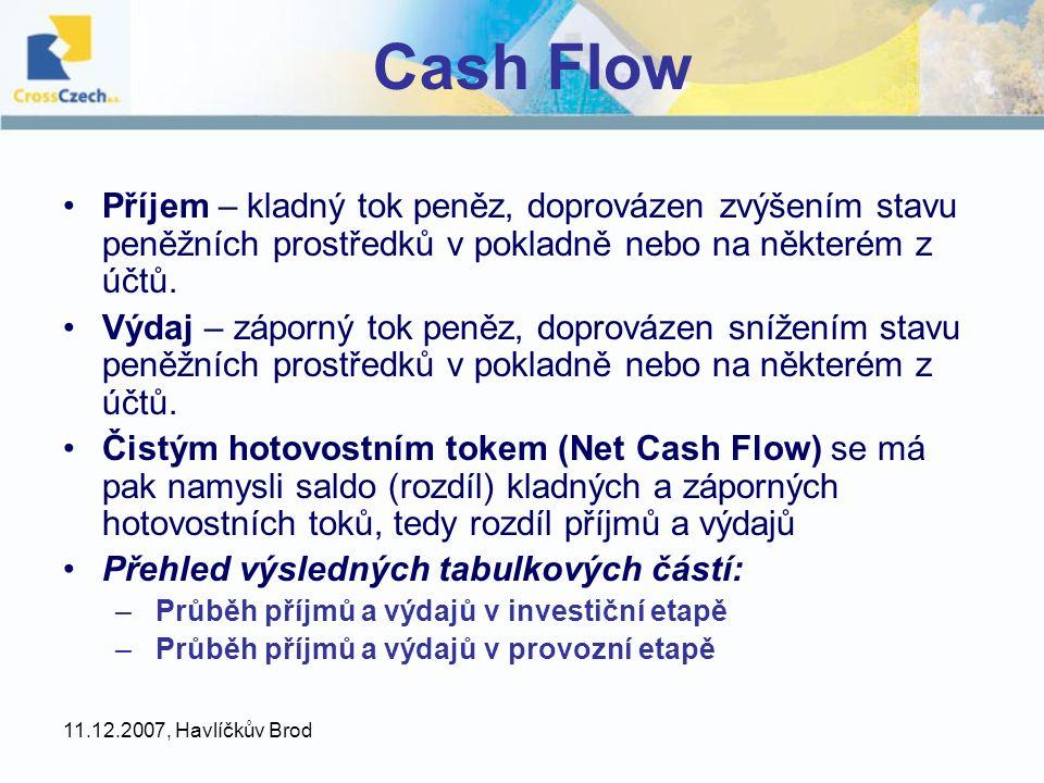 Cash Flow Příjem – kladný tok peněz, doprovázen zvýšením stavu peněžních prostředků v pokladně nebo na některém z účtů.