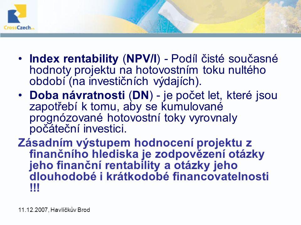 Index rentability (NPV/I) - Podíl čisté současné hodnoty projektu na hotovostním toku nultého období (na investičních výdajích).