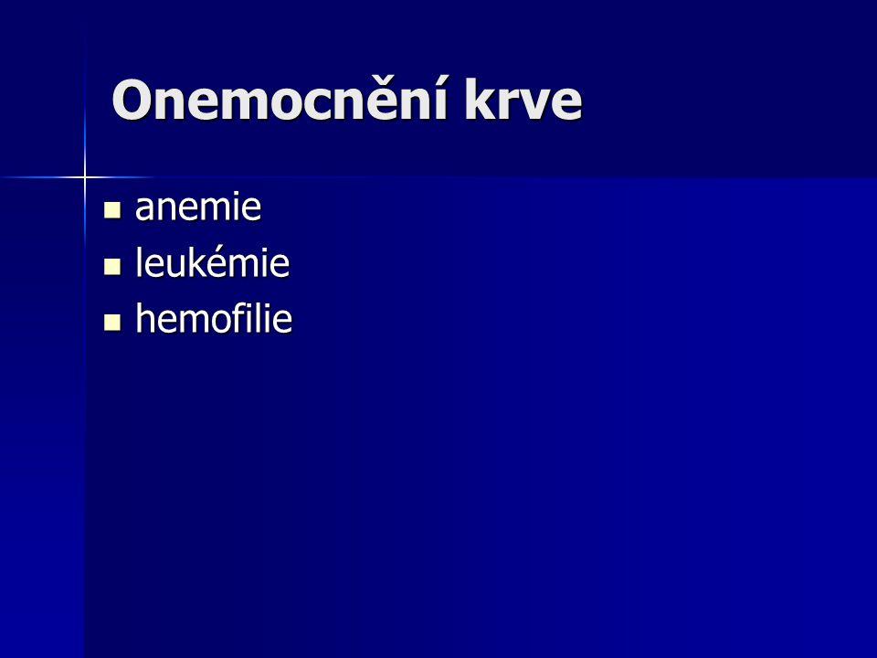 Onemocnění krve anemie leukémie hemofilie