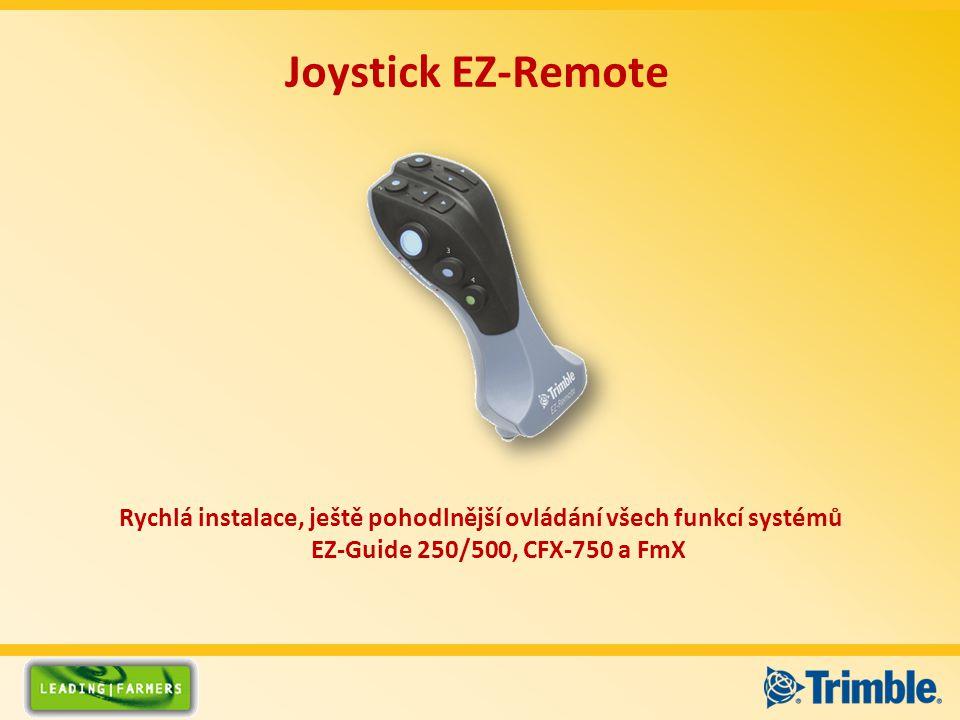 Joystick EZ-Remote Rychlá instalace, ještě pohodlnější ovládání všech funkcí systémů EZ-Guide 250/500, CFX-750 a FmX.