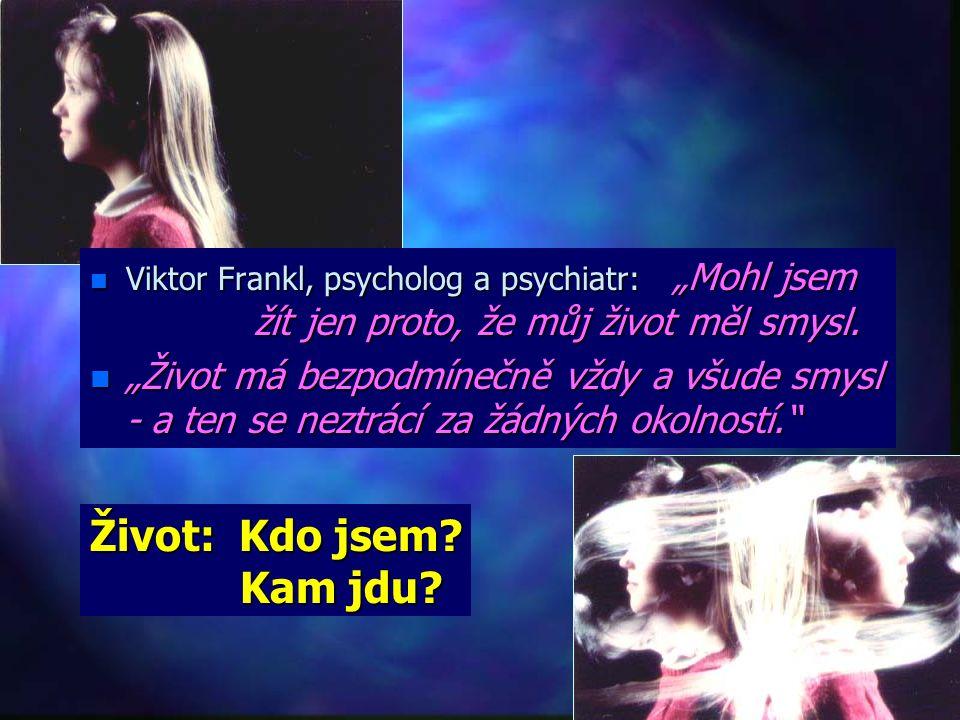 """Viktor Frankl, psycholog a psychiatr: """"Mohl jsem žít jen proto, že můj život měl smysl."""