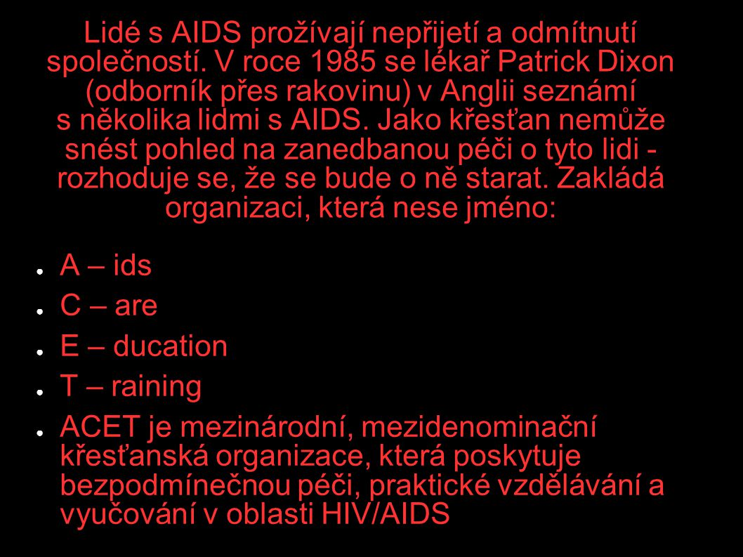 Lidé s AIDS prožívají nepřijetí a odmítnutí společností