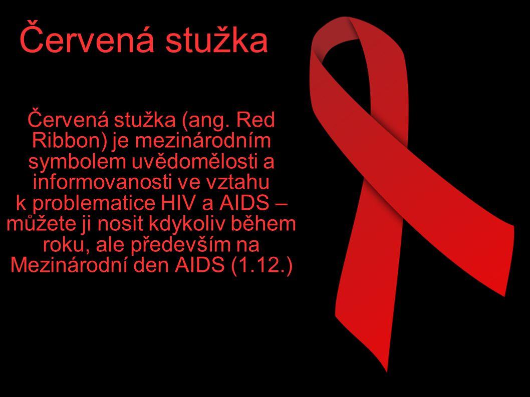 Červená stužka (ang. Red Ribbon) je mezinárodním symbolem uvědomělosti a informovanosti ve vztahu k problematice HIV a AIDS – můžete ji nosit kdykoliv během roku, ale především na Mezinárodní den AIDS (1.12.)