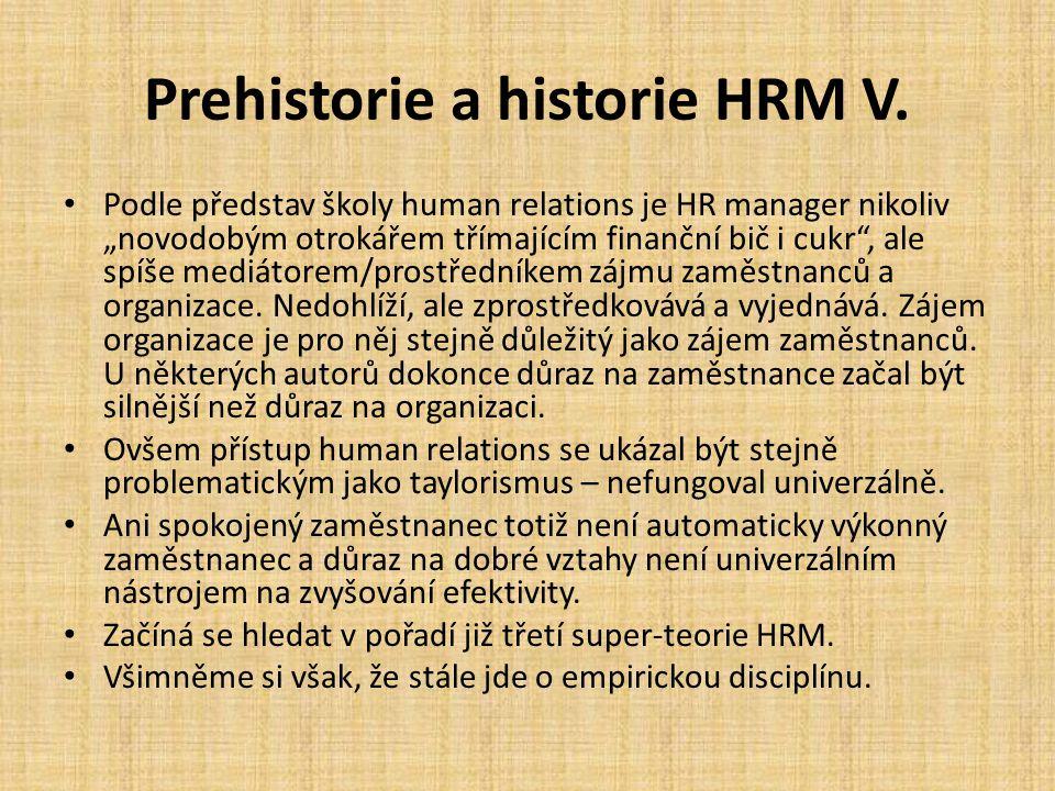 Prehistorie a historie HRM V.