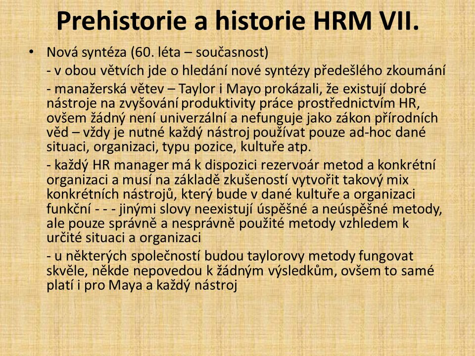 Prehistorie a historie HRM VII.