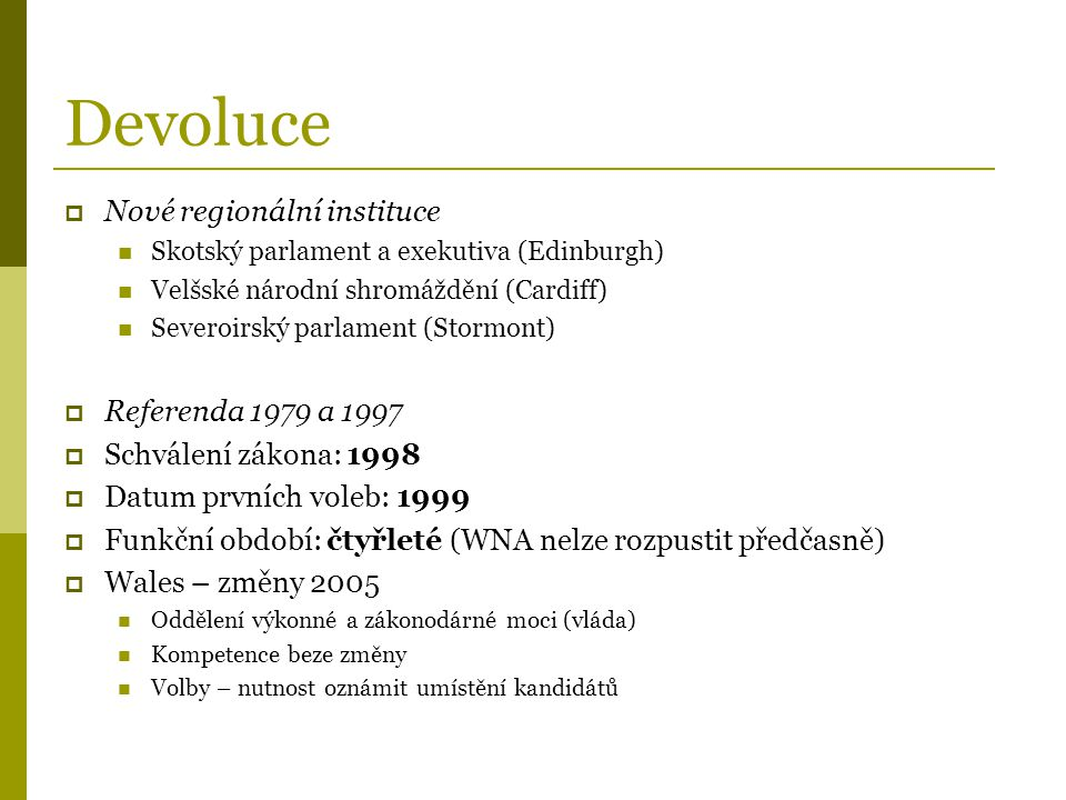 Devoluce Nové regionální instituce Referenda 1979 a 1997