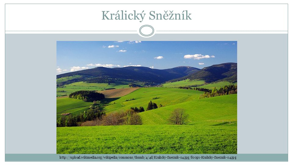 Králický Sněžník http://upload.wikimedia.org/wikipedia/commons/thumb/4/4d/Kralicky-Sneznik-04.jpg/800px-Kralicky-Sneznik-04.jpg.