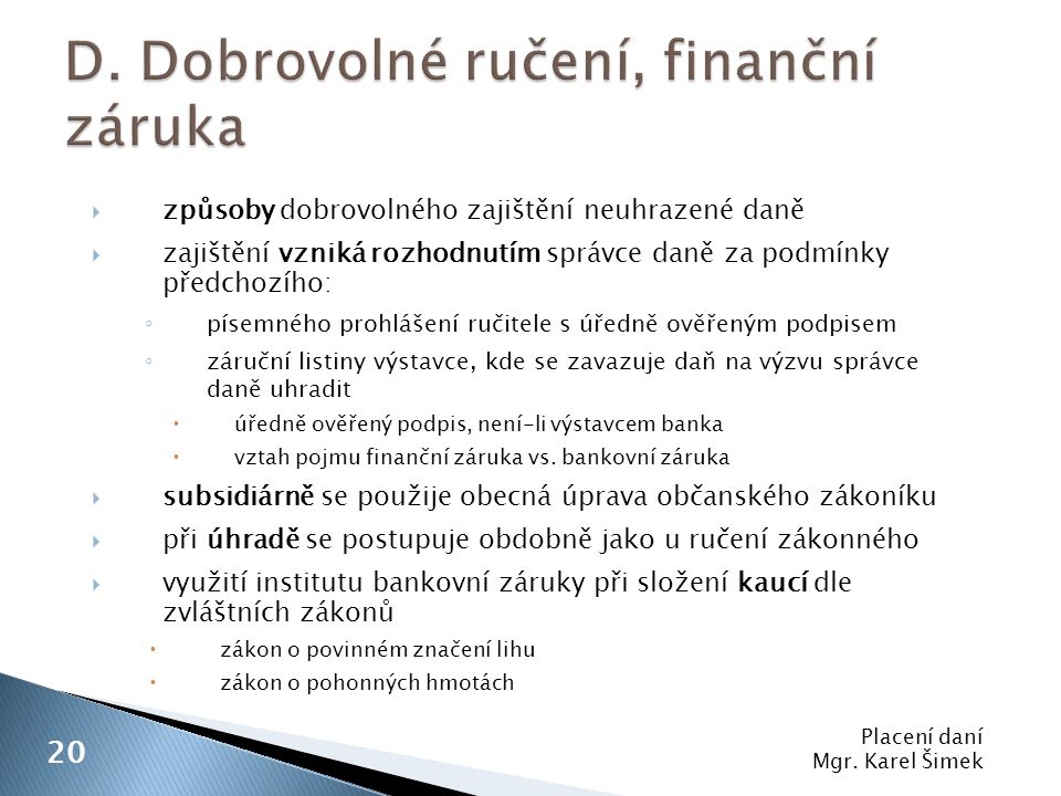 D. Dobrovolné ručení, finanční záruka