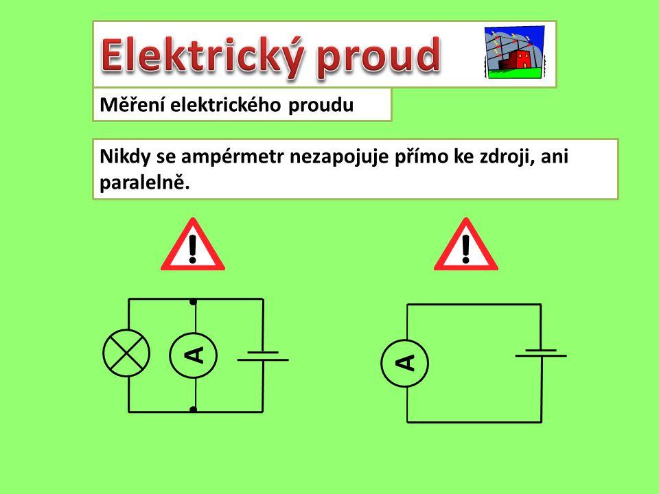 Elektrický proud A A Měření elektrického proudu