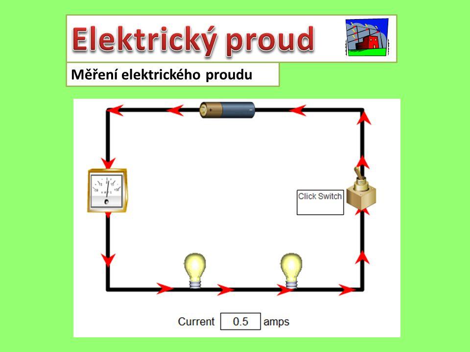 Elektrický proud Měření elektrického proudu