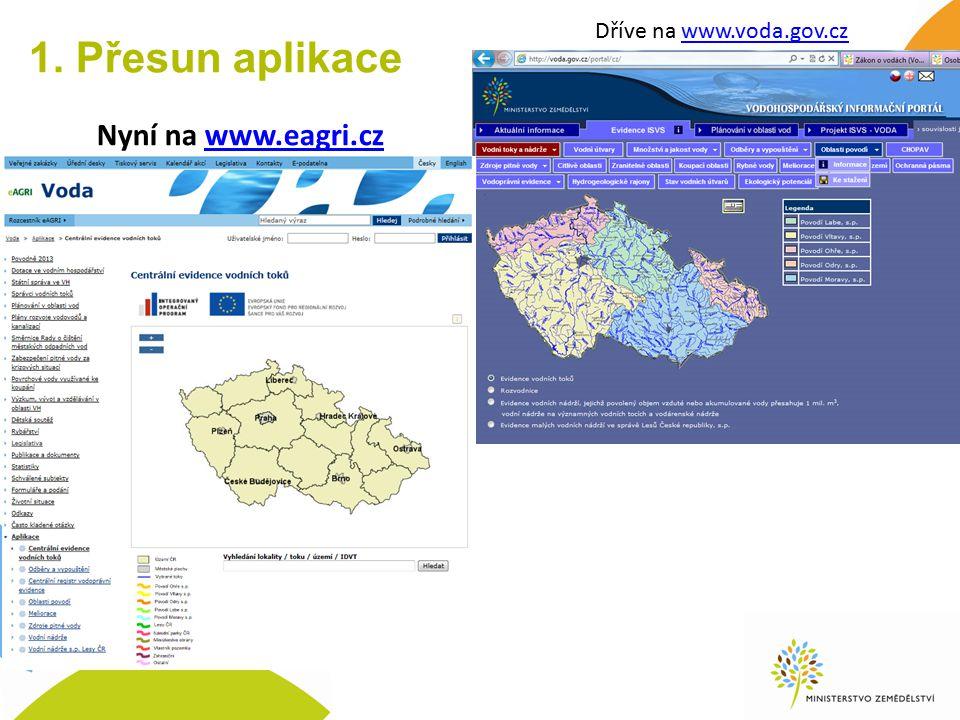 1. Přesun aplikace Dříve na www.voda.gov.cz Nyní na www.eagri.cz