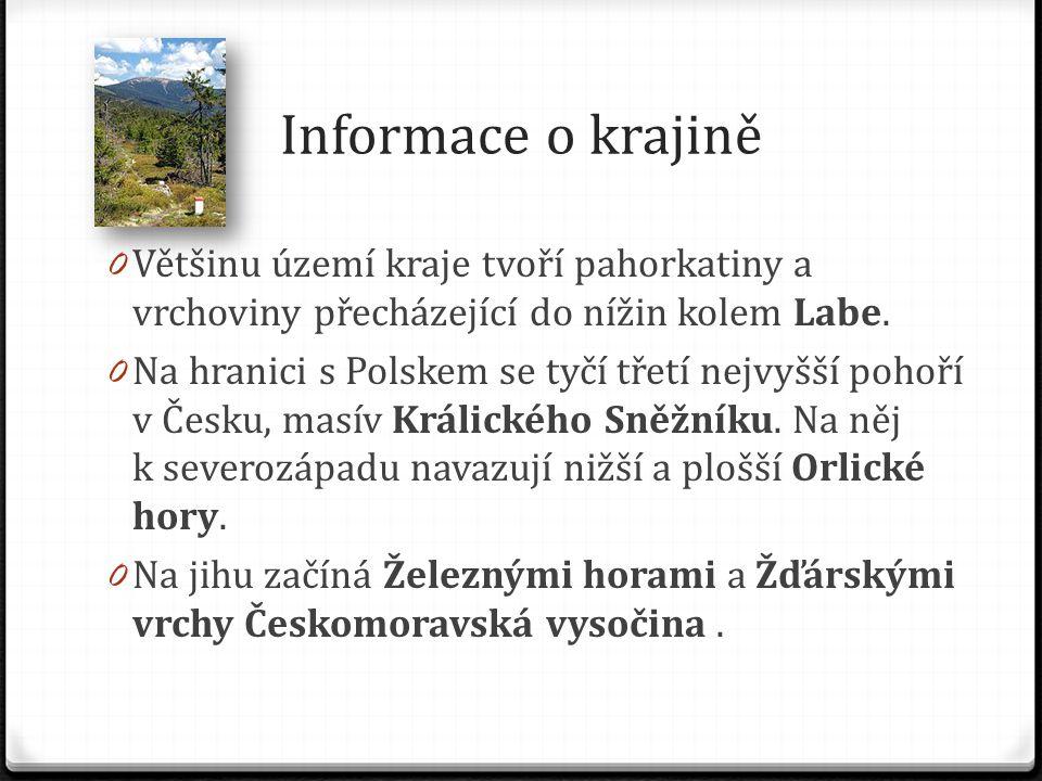 Informace o krajině Většinu území kraje tvoří pahorkatiny a vrchoviny přecházející do nížin kolem Labe.