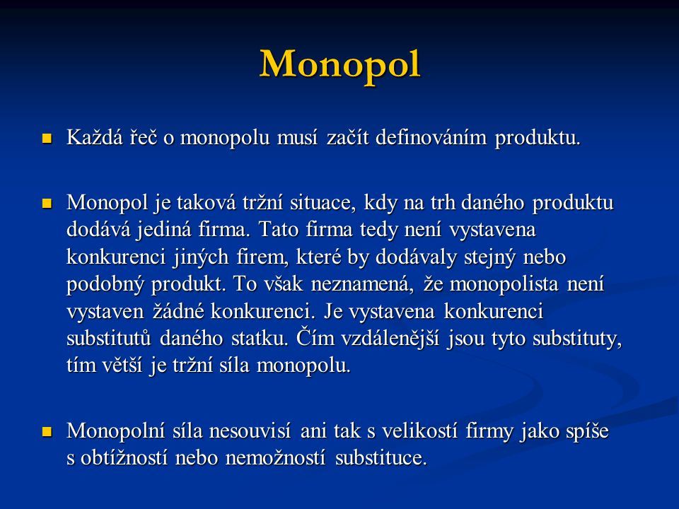Monopol Každá řeč o monopolu musí začít definováním produktu.