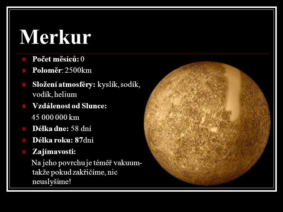 Merkur Počet měsíců: 0 Poloměr: 2500km