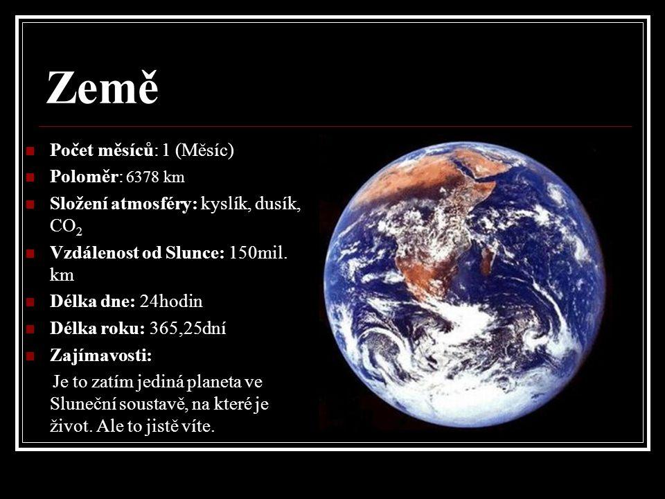 Země Počet měsíců: 1 (Měsíc) Poloměr: 6378 km