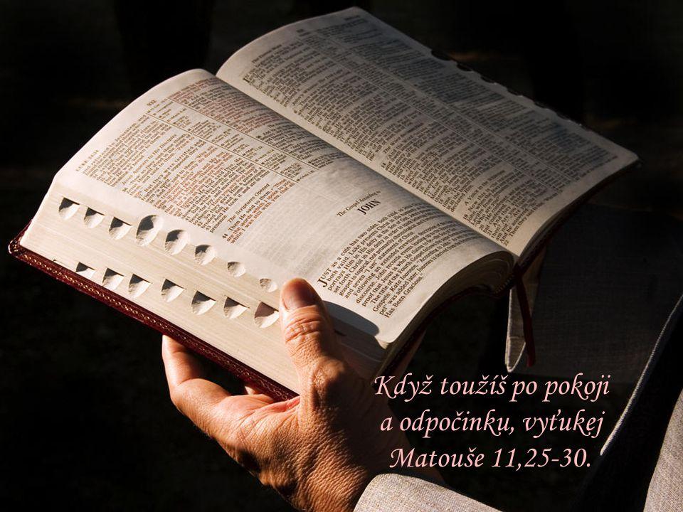 Když toužíš po pokoji a odpočinku, vyťukej Matouše 11,25-30.