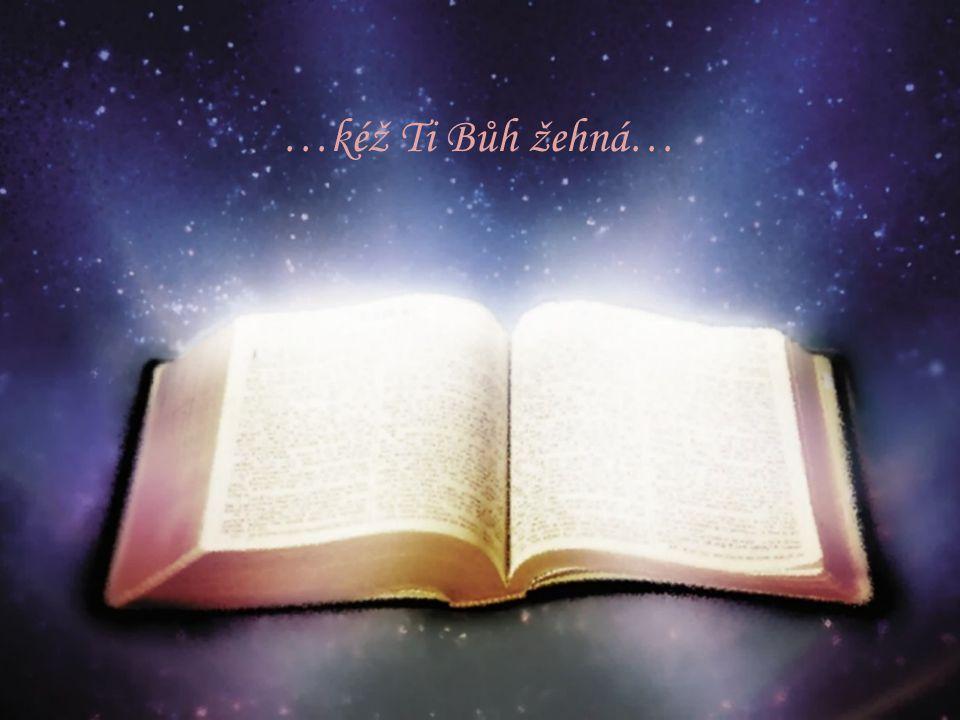 …kéž Ti Bůh žehná…