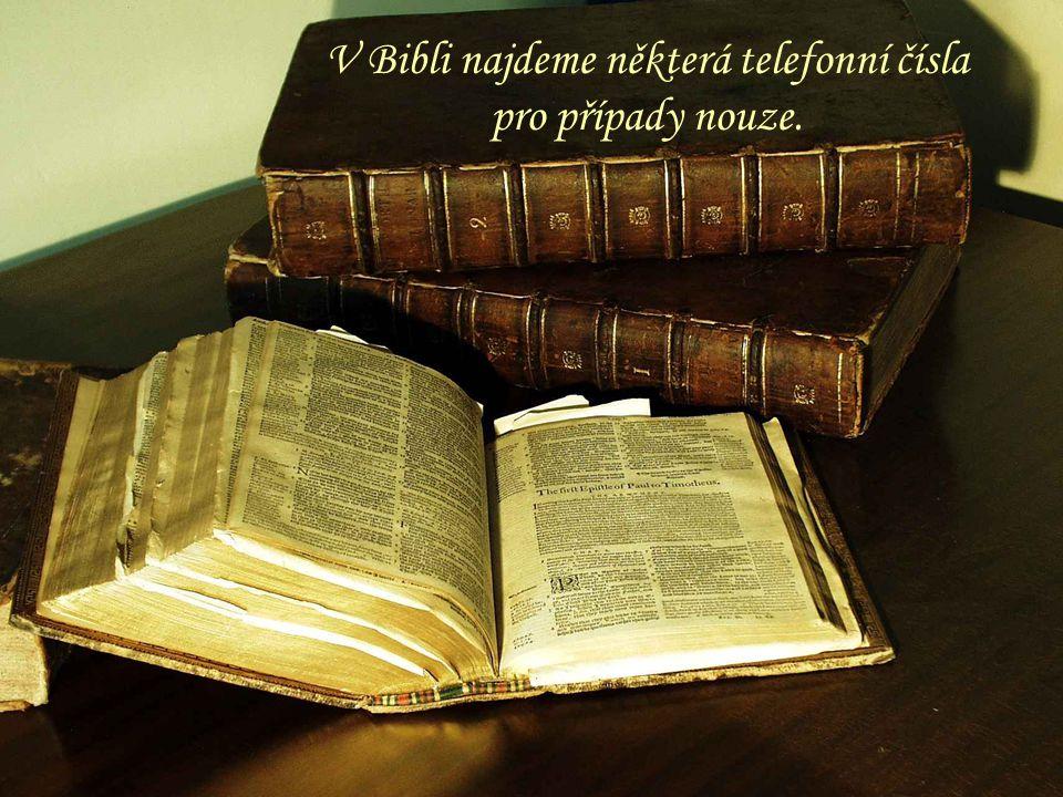 V Bibli najdeme některá telefonní čísla pro případy nouze.