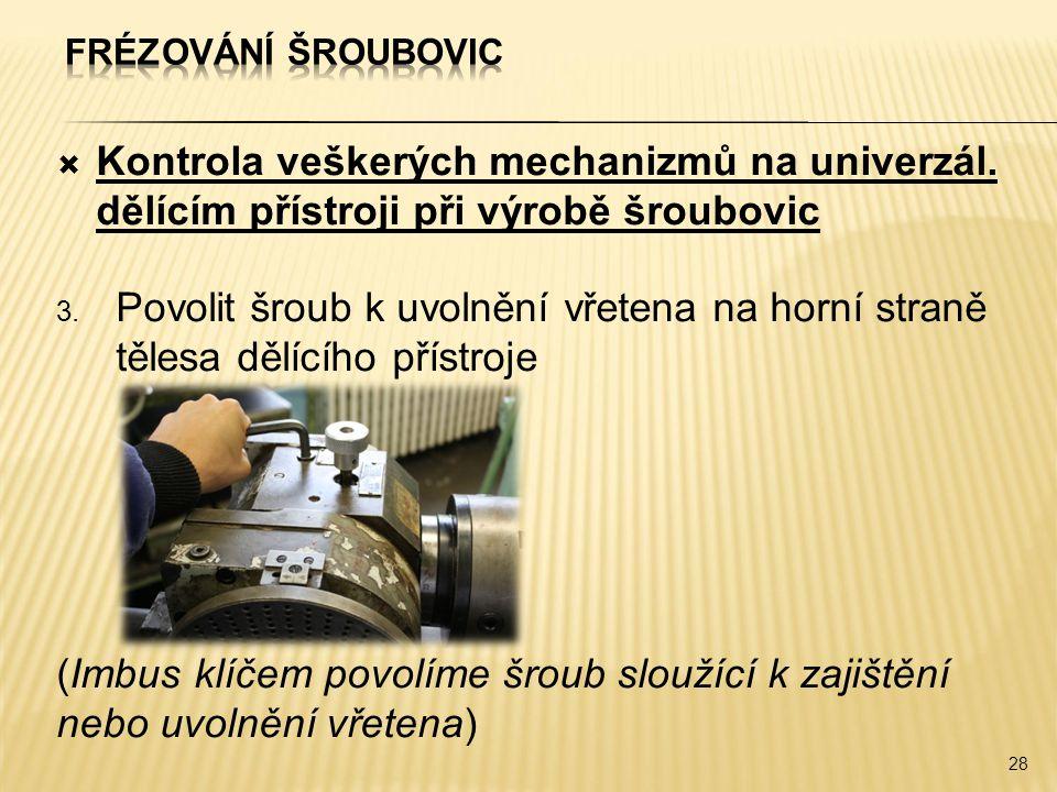 Frézování šroubovic Kontrola veškerých mechanizmů na univerzál. dělícím přístroji při výrobě šroubovic.